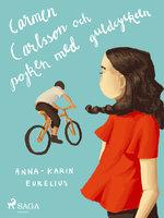 Carmen Carlsson och pojken med guldcykeln - Anna-Karin Eurelius