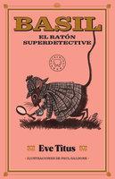 Basil, el ratón superdetective - Eve Titus