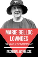 Essential Novelists - Marie Belloc Lowndes - Marie Belloc Lowndes, August Nemo