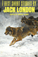 7 best short stories by Jack London - Jack London, August Nemo