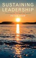 Sustaining Leadership - Peter Shaw