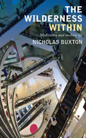 The Wilderness Within - Nicholas Buxton
