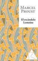 El escándalo Lemoine - Marcel Proust