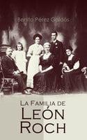 La Familia de León Roch - Benito Pérez Galdós