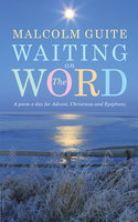 Waiting on the Word - Malcolm Guite