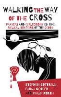 Walking the Way of the Cross - Paula Gooder, Stephen Cottrell