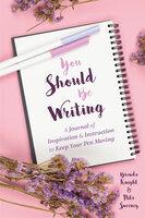 You Should Be Writing - Nita Sweeney, Brenda Knight