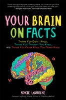 Your Brain on Facts - Moxie LaBouche