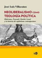 Neoliberalismo como teología política - Jose Luis Villacañas