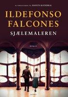 Sjælemaleren - Ildefonso Falcones