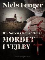 Hr. Sørens henrettelse. Mordet i Vejlby - Niels Fenger