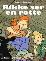 Rikke ser en rotte - Jørn Jensen