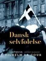 Dansk selvfølelse - Vilhelm La Cour