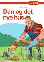 Dan og det nye hus - Kirsten Ahlburg
