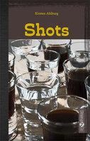 Shots - Kirsten Ahlburg