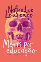 Morri por educação - Nathalie Lourenço