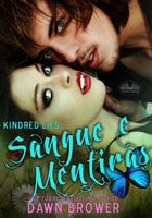 Kindred Lies: Sangue E Mentiras - Dawn Brower