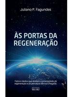 Às portas da regeneração - Juliano Pimenta Fagundes