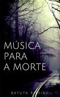 Música para a morte - Batuta Ribeiro