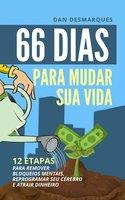 66 Dias Para Mudar Sua Vida - Dan Desmarques