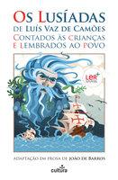 Os Lusíadas de Luís Vaz de Camões Contados às Crianças e Lembrados ao Povo - João de Barros