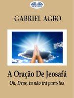 A Oração De Jeosafá - Gabriel Agbo