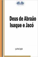 Deus De Abraão, Isaque E Jacó - Gabriel Agbo