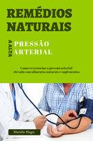 Remédios naturais para a pressão alta - Marielis Magre