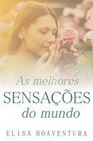 As melhores sensações do mundo - Elisa Boaventura