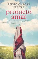 Prometo Amar - Pedro Chagas Freitas