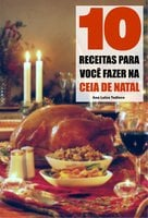 10 Receitas para você fazer na ceia de natal - Ana Luiza Tudisco