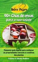 90+ Chás de ervas para a sua saúde - Cristina Rebiere, Olivier Rebiere