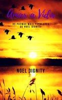 Amar a Vida - Noel Dignity