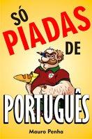 Só piadas de português - Mauro Penha