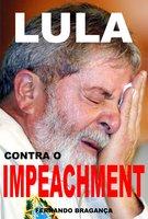 Lula contra o impeachment - Fernando Bragança