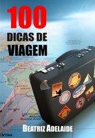 100 Dicas de viagem - Beatriz Adelaide