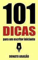 101 Dicas para um escritor iniciante - Donato Aragão