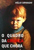 O quadro da criança que chora - Hélio Ornaghi