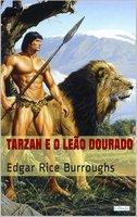 Tarzan e o Leão Dourado - Edgar Rice Burroughs
