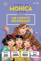 Turma da Mônica Jovem: Um convite inesperado - Babi Dewet, Carol Christo, Melina Souza, Pam Gonçalves