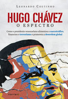 Hugo Chávez, o espectro - Leonardo Coutinho