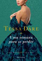 Uma semana para se perder - Tessa Dare