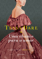 Uma chance para o amor - Tessa Dare