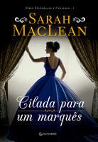 Cilada para um marquês - Sarah MacLean, A C Reis