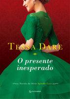 O presente inesperado - Tessa Dare