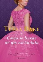 Como se livrar de um escândalo - Tessa Dare