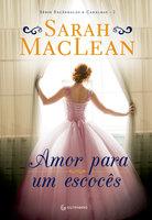 Amor para um escocês - Sarah MacLean
