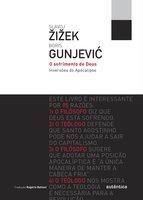 O sofrimento de Deus - Slavoj Žižek, Boris Gunjevic