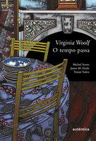 O tempo passa - Virginia Woolf