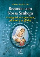 Rezando com Nossa Senhora - Maria Lourdes de Belém